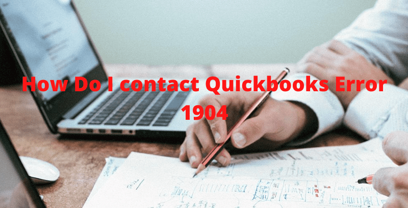 How Do I Contact Quickbooks Error 1904