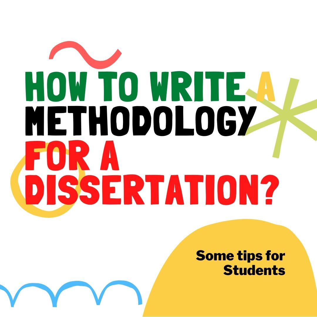 How To Write A Methodology For A Dissertation?