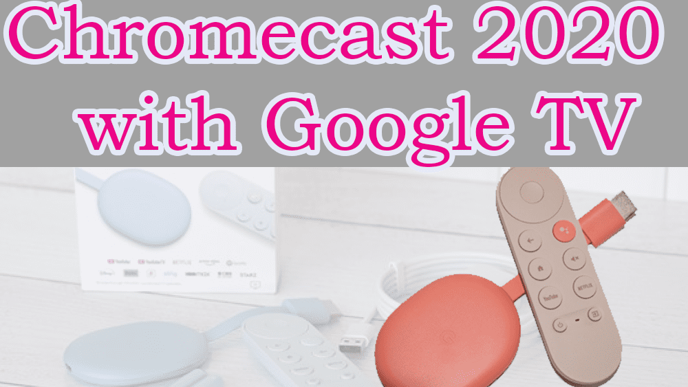 Chromecast 2020 With Google TV