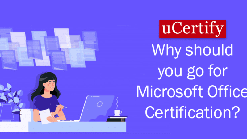 Why Should You Go For Microsoft Office Certification?